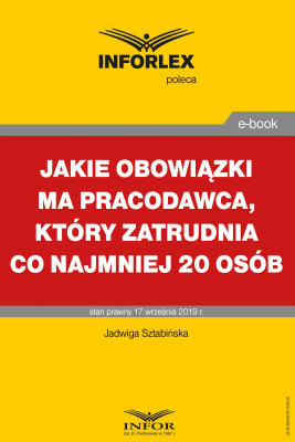 okładka Jakie obowiązki ma pracodawca, który zatrudnia co najmniej 20 osób, Ebook | Jadwiga Sztabińska