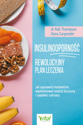 okładka Insulinooporność –  rewolucyjny plan leczenia. Jak usprawnić metabolizm, wyeliminować otyłość brzuszną i zapobiec cukrzycy - PDF, Ebook | Dana Caspersen, Thompson Rob