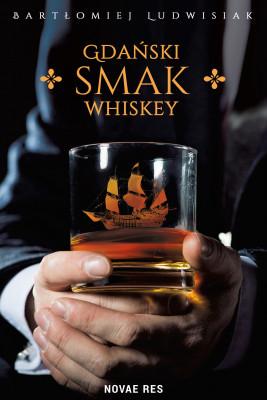 okładka Gdański smak whiskey, Ebook | Bartłomiej Ludwisiak