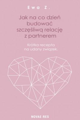 okładka Jak na co dzień budować szczęśliwą relację z partnerem., Ebook | Ewa Z.