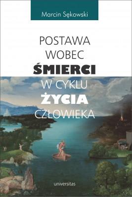 okładka Postawa wobec śmierci w cyklu życia człowieka, Ebook | Sękowski Marcin