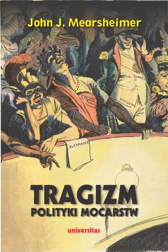 okładka Tragizm polityki mocarstwebook   EPUB, MOBI   John J. Mearsheimer, Jan Sadkiewicz