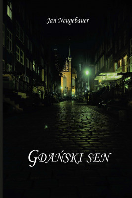okładka Gdański sen, Ebook | Neugebauer Jan