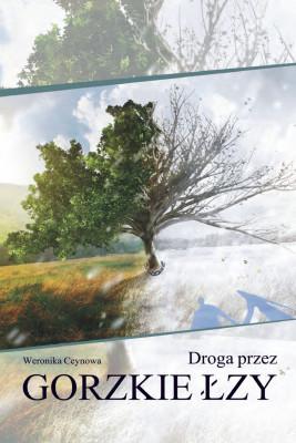 okładka Droga przez gorzkie łzy, Ebook | Weronika  Ceynowa