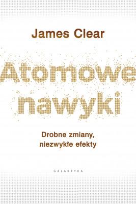 okładka Atomowe nawyki. Drobne zmiany, niezwykłe efekty, Ebook | James Clear