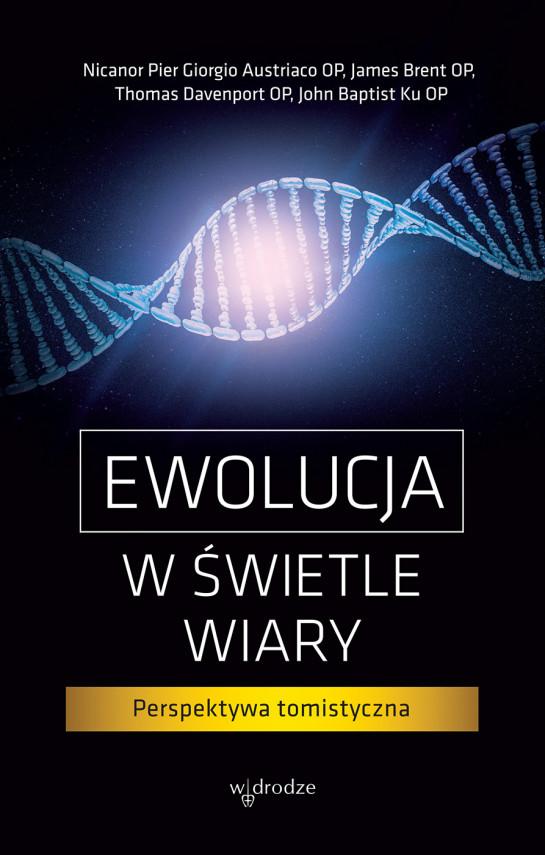 okładka Ewolucja w świetle wiary. Perspektywa tomistycznaebook   EPUB, MOBI   autor zbiorowy