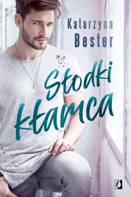 okładka Słodki kłamca, Ebook | Katarzyna Bester, Katarzyna Bester