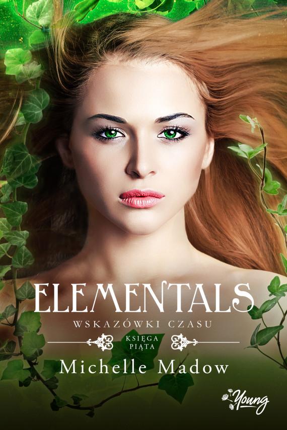 okładka Wskazówki czasu. Elementals. Tom 5ebook | EPUB, MOBI | Michelle Madow