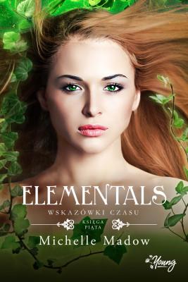 okładka Wskazówki czasu. Elementals. Tom 5, Ebook | Michelle Madow