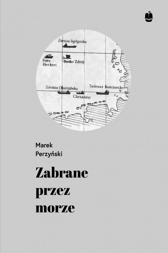 okładka Zabrane przez morzeebook   EPUB, MOBI   Perzyński Marek