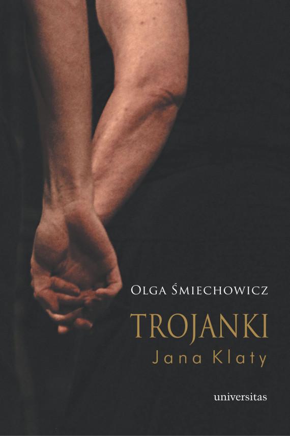 okładka Trojanki Jana Klatyebook   EPUB, MOBI   Olga Śmiechowicz