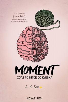 okładka Moment, czyli po nitce do kłębka, Ebook   A. K. Sar
