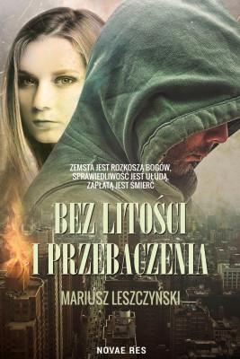 okładka Bez litości i przebaczenia, Ebook | Mariusz Leszczyński