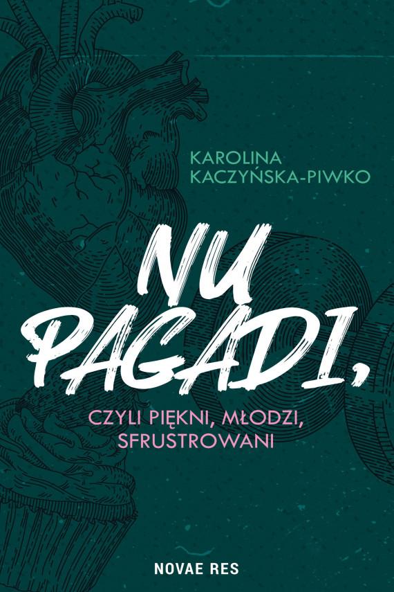 okładka Nu pagadi, czyli młodzi, piękni, sfrustrowaniebook   EPUB, MOBI   Karolina Kaczyńska-Piwko