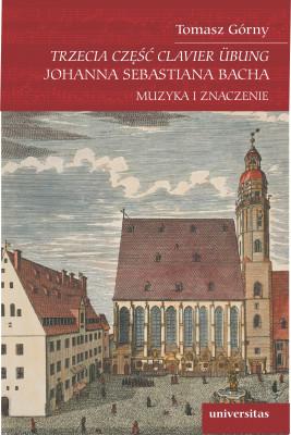 okładka Trzecia część Clavier Übung Johanna Sebastiana Bacha, Ebook | Górny Tomasz