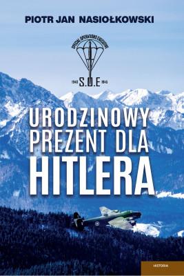 okładka Urodzinowy prezent dla Hitlera, Ebook | Piotr Jan  Nasiołkowski
