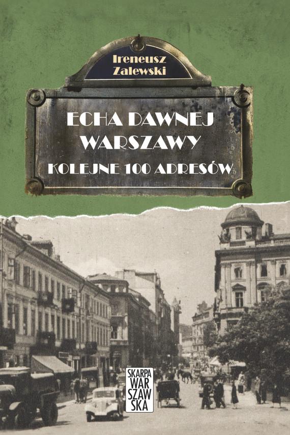 okładka Echa Dawnej Warszawy. Kolejne 100 adresówebook | EPUB, MOBI | Zalewski Ireneusz