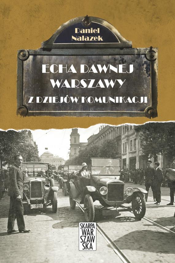 okładka Echa Dawnej Warszawy. Z dziejów komunikacjiebook | EPUB, MOBI | Nalazek Daniel