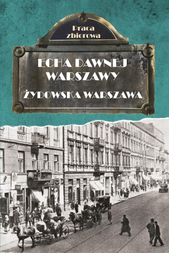 okładka Echa dawnej Warszawy. Żydowska Warszawaebook | EPUB, MOBI | Praca Zbiorowa