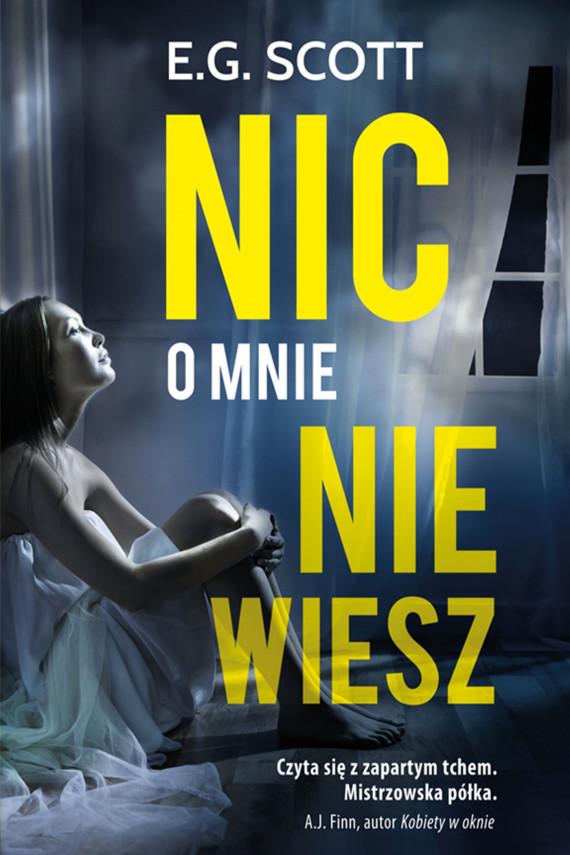 okładka Nic o mnie nie wieszebook | EPUB, MOBI | Jacek  Żuławnik, E.G. Scott