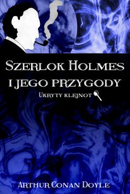 okładka Szerlok Holmes i jego przygody. Ukryty klejnot, Ebook | Arthur Conan Doyle