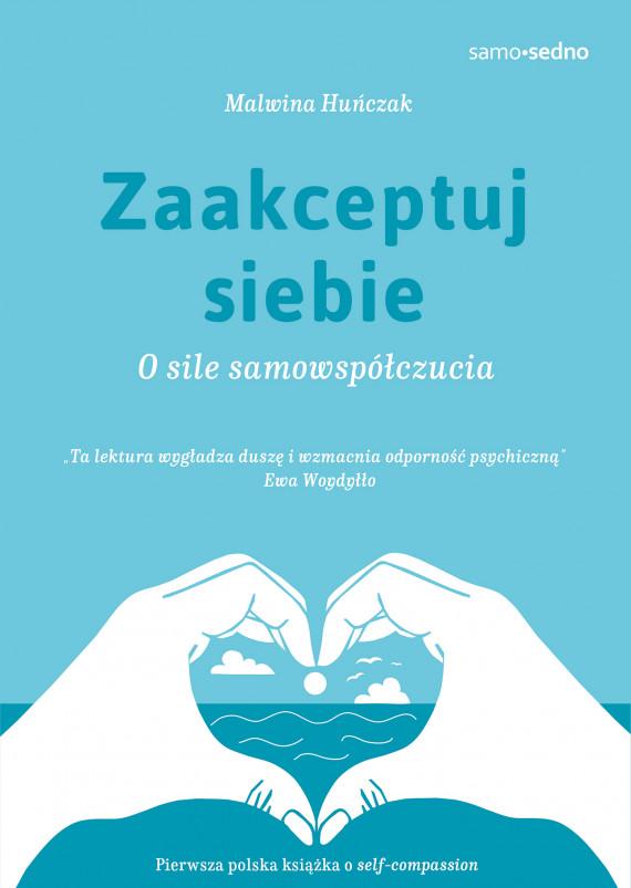 okładka Zaakceptuj siebie. O sile samowspółczuciaebook   EPUB, MOBI   Malwina Huńczak