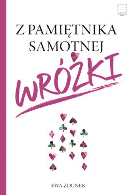 okładka Z pamiętnika samotnej wróżki, Ebook | Ewa Zdunek