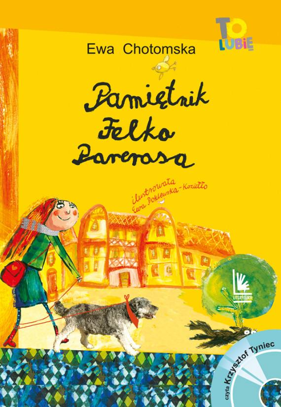 okładka Pamiętnik Felka Parerasaebook | EPUB, MOBI | Ewa Chotomska, Ewa Poklewska-Koziełło