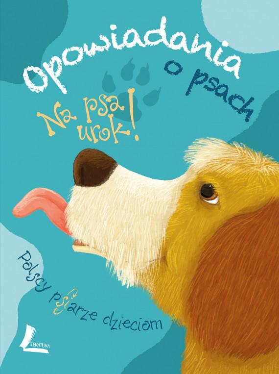 okładka Na psa urok - opowiadania o psachebook | EPUB, MOBI | autor zbiorowy