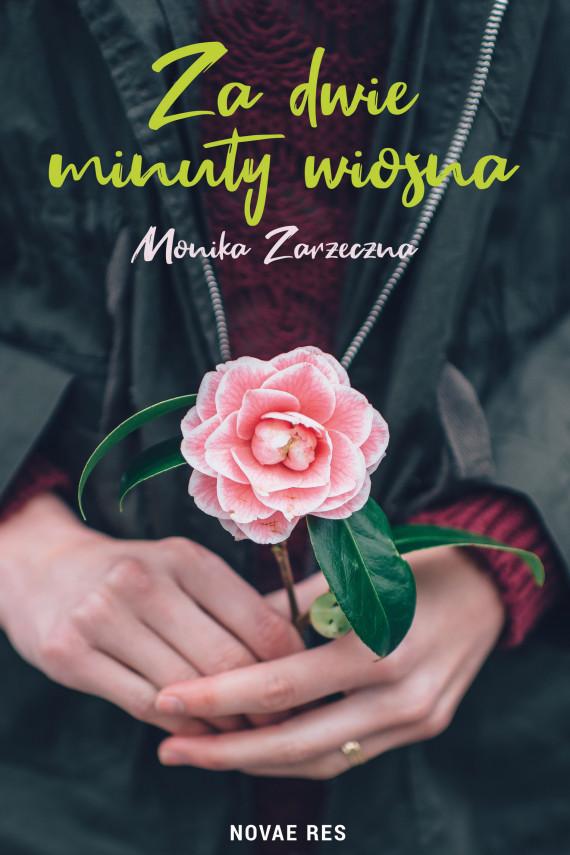 okładka Za dwie minuty wiosnaebook | EPUB, MOBI | Monika Zarzeczna