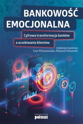 okładka Bankowość emocjonalna, Ebook | Ewa Miklaszewska, Mateusz Folwarski