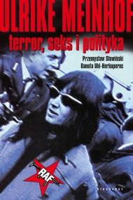 okładka Ulrike Meinhof. Terror. seks i polityka. Ebook | EPUB,MOBI | Przemysław Słowiński, Danuta Uhl-Herkoperec