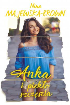 okładka Anka i piekło szczęścia, Ebook   Nina Majewska-Brown