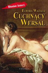 okładka Cuchnący Wersal, Ebook | Elwira Watała