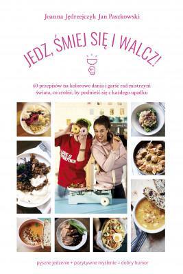 okładka Jedz, śmiej się i walcz!, Ebook | Paszkowski Janek, Jędrzejczyk Joanna