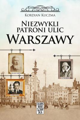 okładka Niezwykli patroni ulic Warszawy, Ebook | Kuczma Kordian