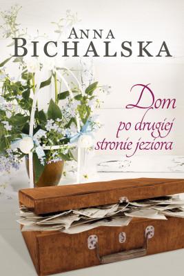 okładka Dom po drugiej stronie jeziora, Ebook   Anna Bichalska