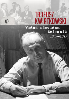 okładka Ważne, nieważne. Dziennik 1953-1973, Ebook | Tadeusz Kwiatkowski