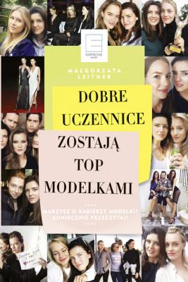 okładka Dobre uczennice zostają TOP MODELKAMI, Ebook | Leitner Małgorzata