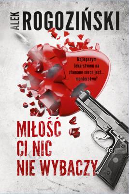 okładka Miłość Ci nic nie wybaczy, Ebook | Alek Rogoziński