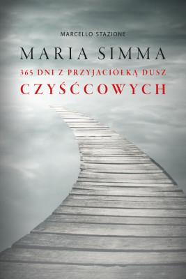 okładka Maria Simma. 365 dni z przyjaciółką dusz czyśćcowych, Ebook   Marcello Stanzione