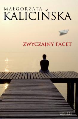 okładka Zwyczajny facet, Ebook | Małgorzata Kalicińska