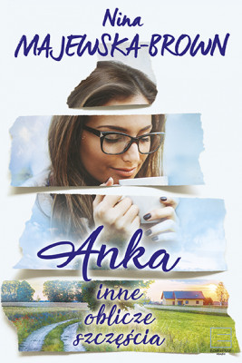 okładka Anka. Inne oblicze szczęścia., Ebook   Nina Majewska-Brown