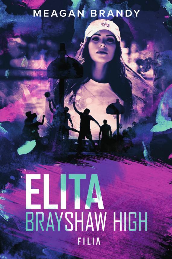 okładka Elita Brayshaw Highebook | EPUB, MOBI | Katarzyna Agnieszka Dyrek, Brandy Meagan
