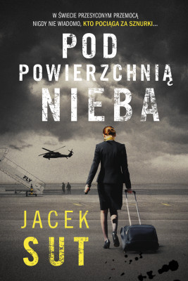 okładka Pod powierzchnią nieba, Ebook | Jacek Sut