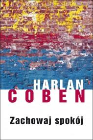 okładka Zachowaj spokój. Ebook | EPUB,MOBI | Harlan Coben