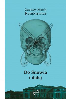 okładka Do Snowia i dalej, Ebook | Jarosław Marek Rymkiewicz