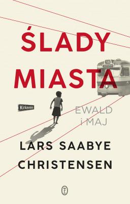 okładka Ślady miasta. Ewald i Maj, Ebook | Lars Saabye Christensen