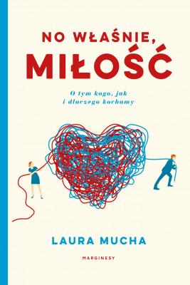 okładka No właśnie, miłość, Ebook | Laura Mucha