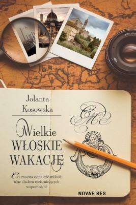 okładka Wielkie włoskie wakacje, Ebook | Jolanta Kosowska